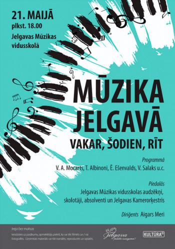 Koncerts ''Mūzika Jelgavā  - vakar, šodien, rīt...''