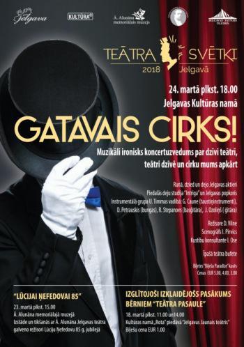 """Teātra dienas koncertuzvedums """"GATAVAIS CIRKS!"""""""