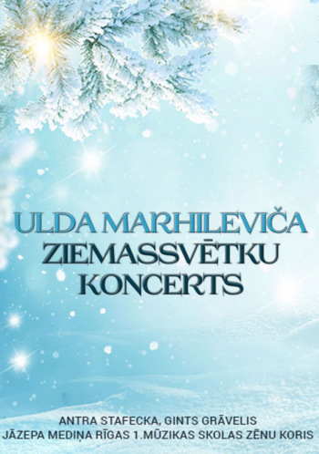 Ulda Marhileviča Ziemassvētku koncerts