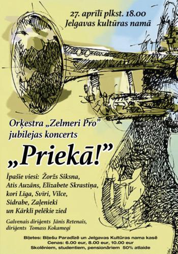 """Orķestra """"Zelmeri Pro"""" jubilejas koncerts """"PRIEKĀ!"""""""