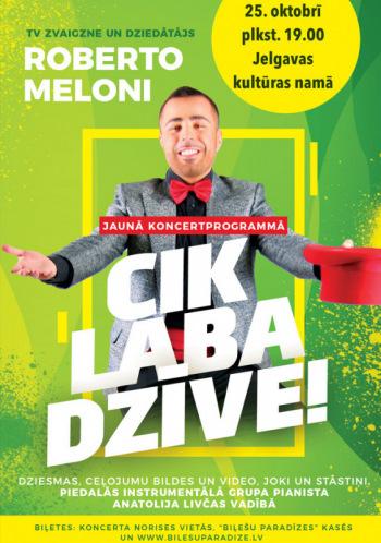 """Roberto Meloni jaunā šovprogramma """"CIK LABA DZĪVE!"""""""