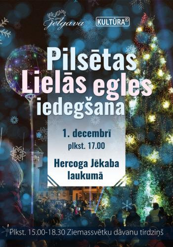 Pilsētas Lielās egles iedegšana un Ziemassvētku dāvanu tirdziņš