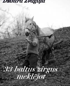 """Dzintras Žvagiņas foto izstāde """"33 baltus zirgus meklējot..."""" (Rumānija)"""
