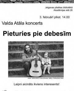 """Valda Atāla koncerts """"Pieturies pie debesīm"""""""