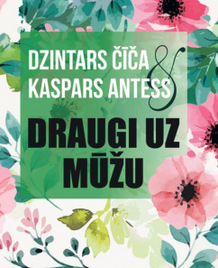 """Dzintars Čīča un Kaspars Antess koncertā """"Draugi uz mūžu"""""""
