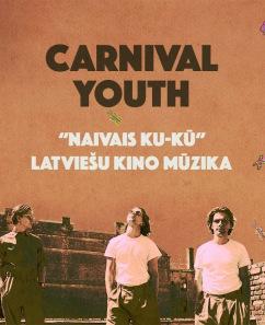 CARNIVAL YOUTH - NAIVAIS KU-KŪ