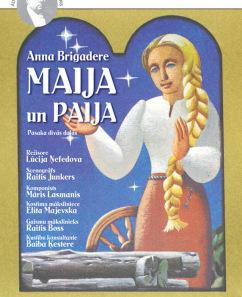 """Ā.Alunāna Jelgavas teātra izrāde A.Brigadere """"Maija un Paija"""""""