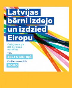 """TDA """"Zelta sietiņš"""" un VA """"Momo"""" koncerts """"Latvijas bērni izdejo un izdzied Eiropu"""""""