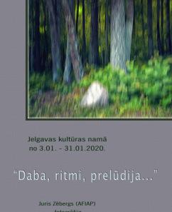 """Jura Zēberga (AFIAP) foto izstāde """"Daba, ritmi, prelūdija"""""""